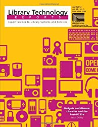 Gadgets and Gizmos: Libraries and the Post PC Era (Library Technology Reports)