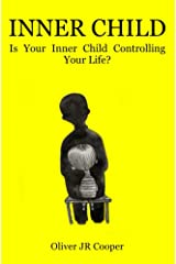 Inner Child: Is Your Inner Child Controlling Your Life? Kindle Edition