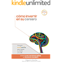 Cómo invertir en su cerebro: Una guía SharpBrains para mejorar su mente y su vida