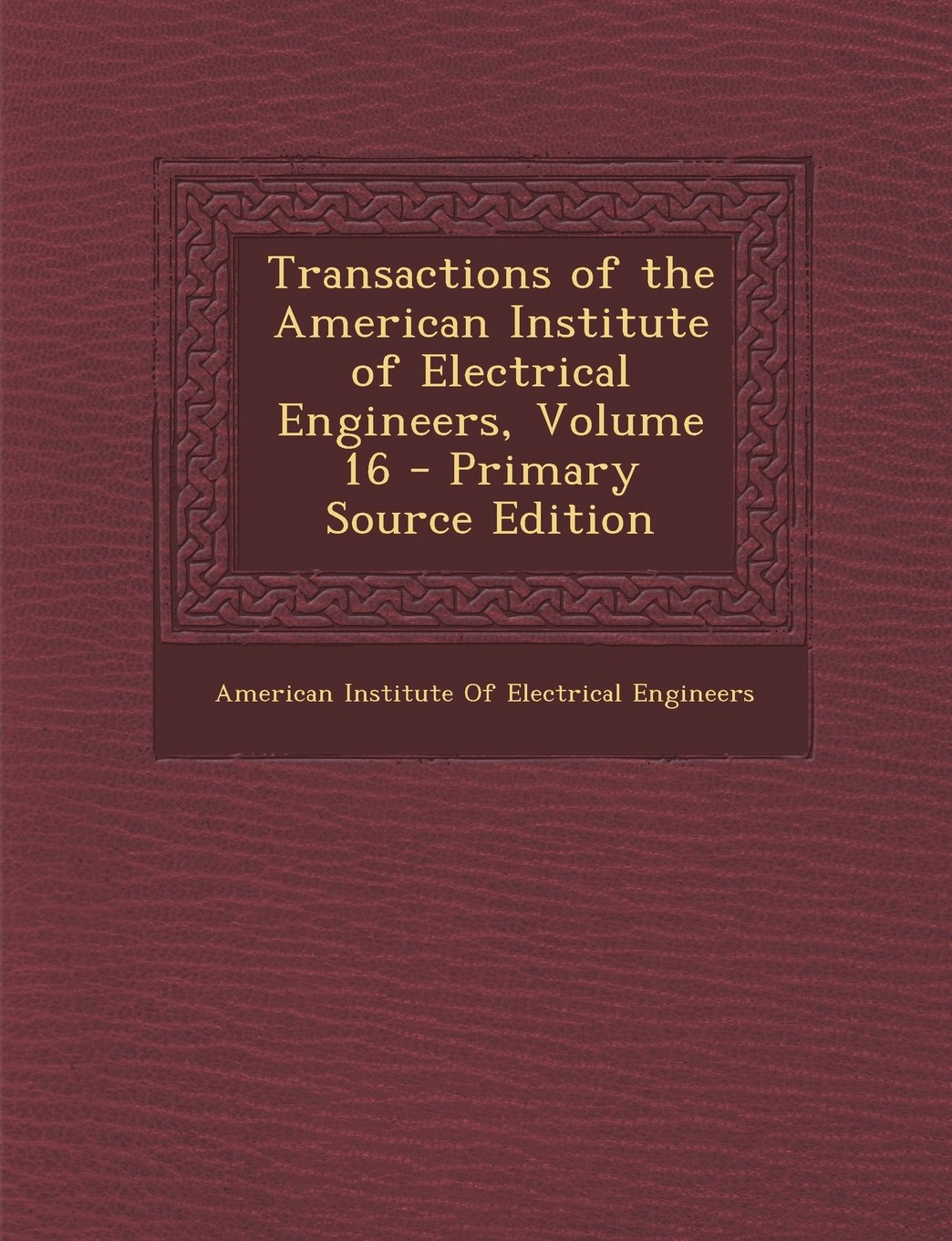 Download Transactions of the American Institute of Electrical Engineers, Volume 16 PDF ePub ebook