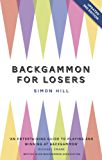 Backgammon for Losers: Updated 3rd Edition (English Edition)
