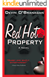 Red Hot Property (The Red Hot Novels Book 1)