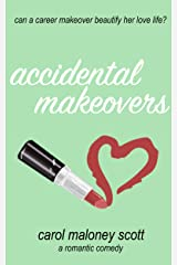 Accidental Makeovers: Laugh out loud romantic comedy chick lit (Rom-Com on the Edge Book 5) Kindle Edition