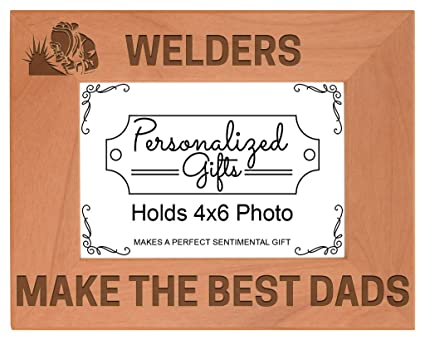 Amazon Personalized Gifts Gift Dad Welders Make The Best Dads