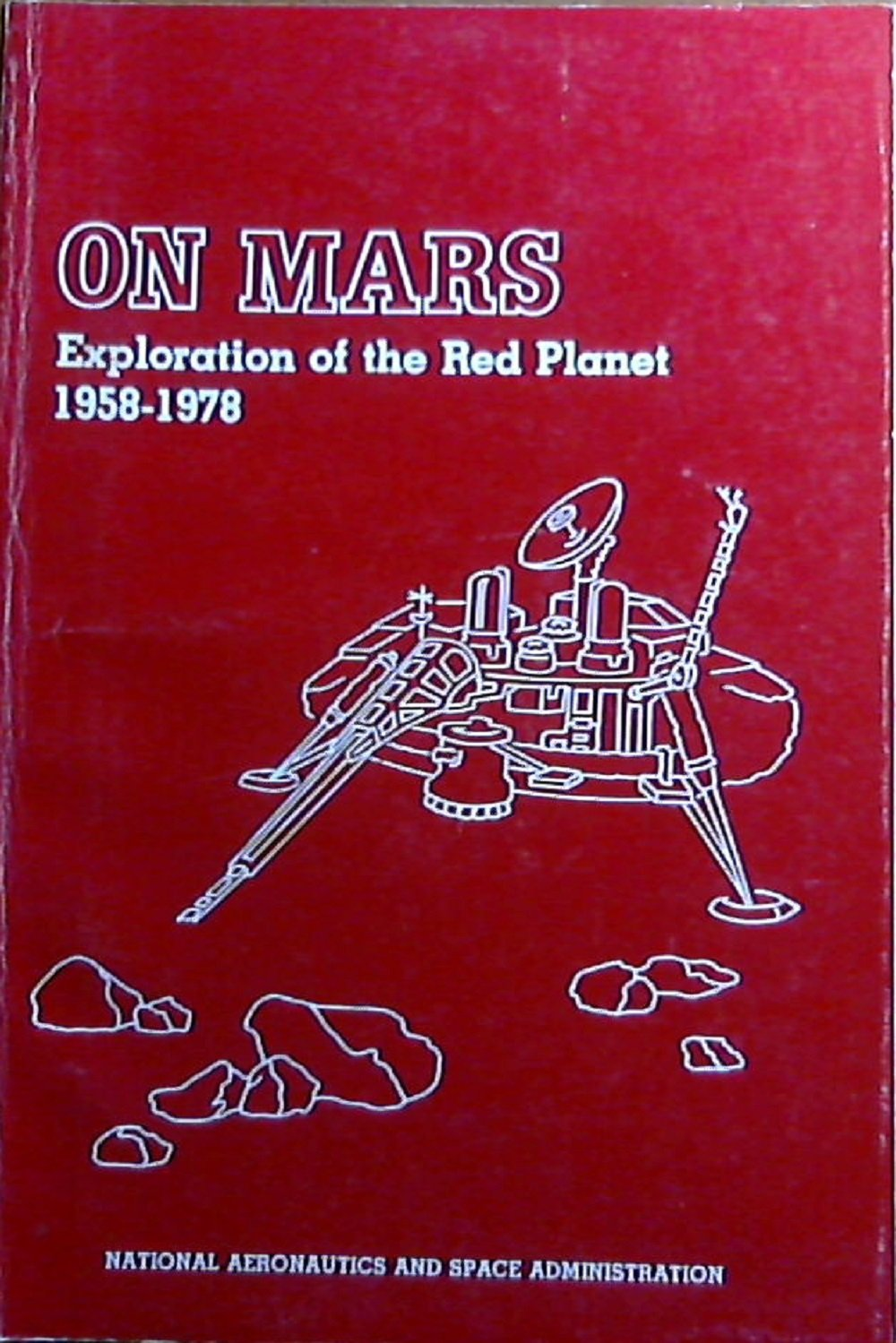 On Mars: Exploration of the Red Planet, 1958-1978 (NASA SP,4212)
