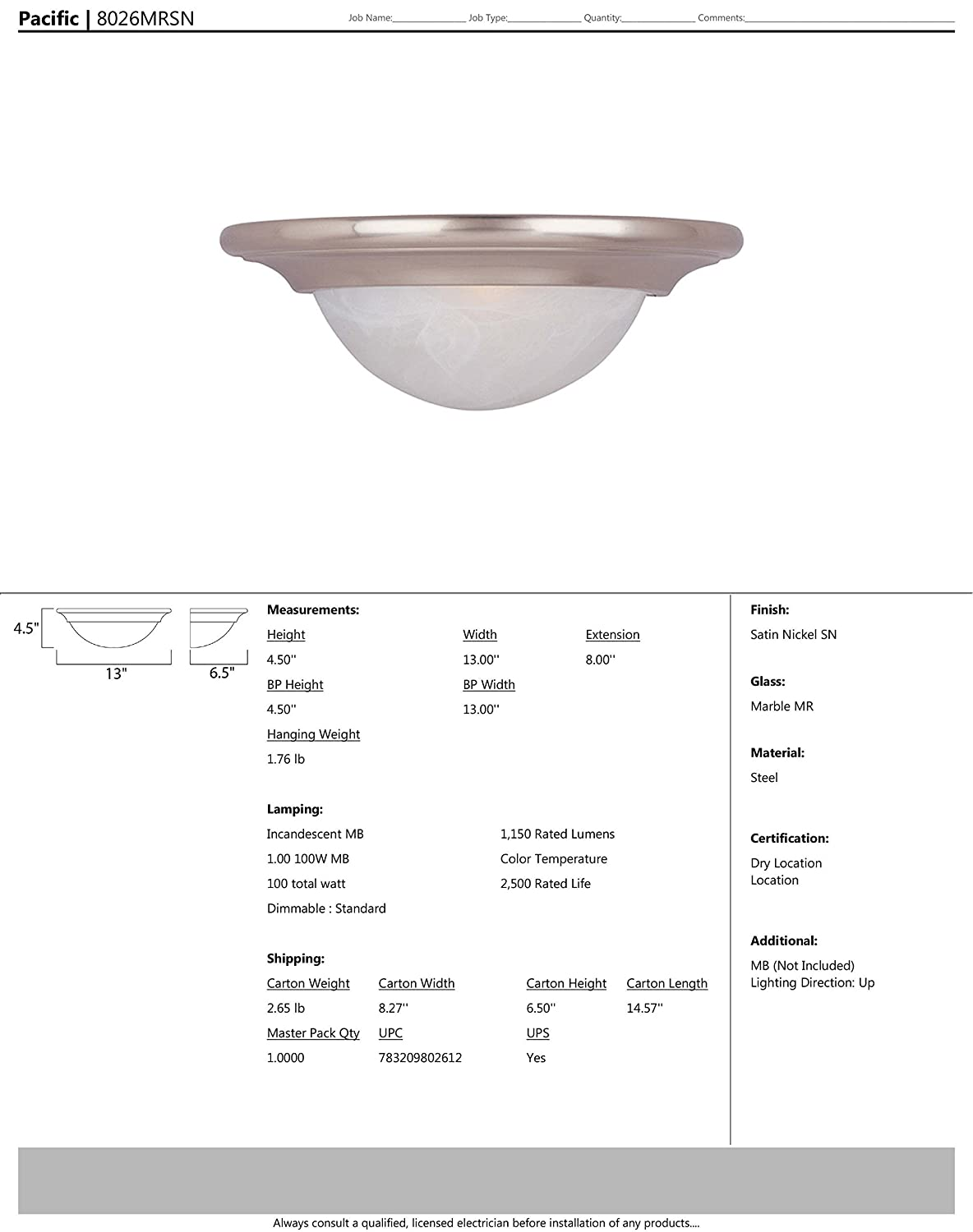 10350 Rated Lumens Marble Glass Standard Dimmable Glass Shade Material Maxim 8026MRSN Pacific 1-Light Wall Sconce MB Incandescent Incandescent Bulb 100W Max. Satin Nickel Finish Dry Safety Rating