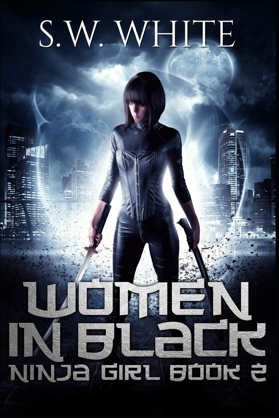 Women in Black (Ninja Girl): S. W. White: 9781726632539 ...