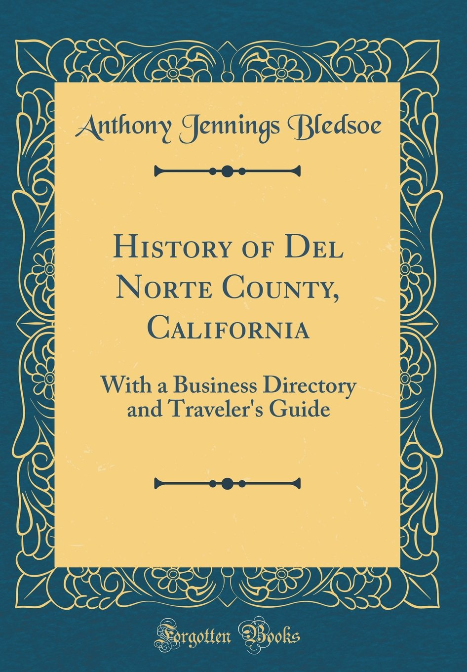 Download History of del Norte County, California: With a Business Directory and Traveler's Guide (Classic Reprint) pdf