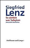 So zärtlich war Suleyken: Masurische Geschichten (Gesellschaftsromane) (German Edition)
