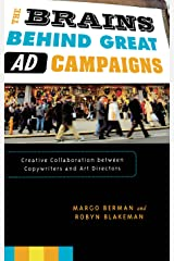 The Brains Behind Great Ad Campaigns: Creative Collaboration between Copywriters and Art Directors Kindle Edition