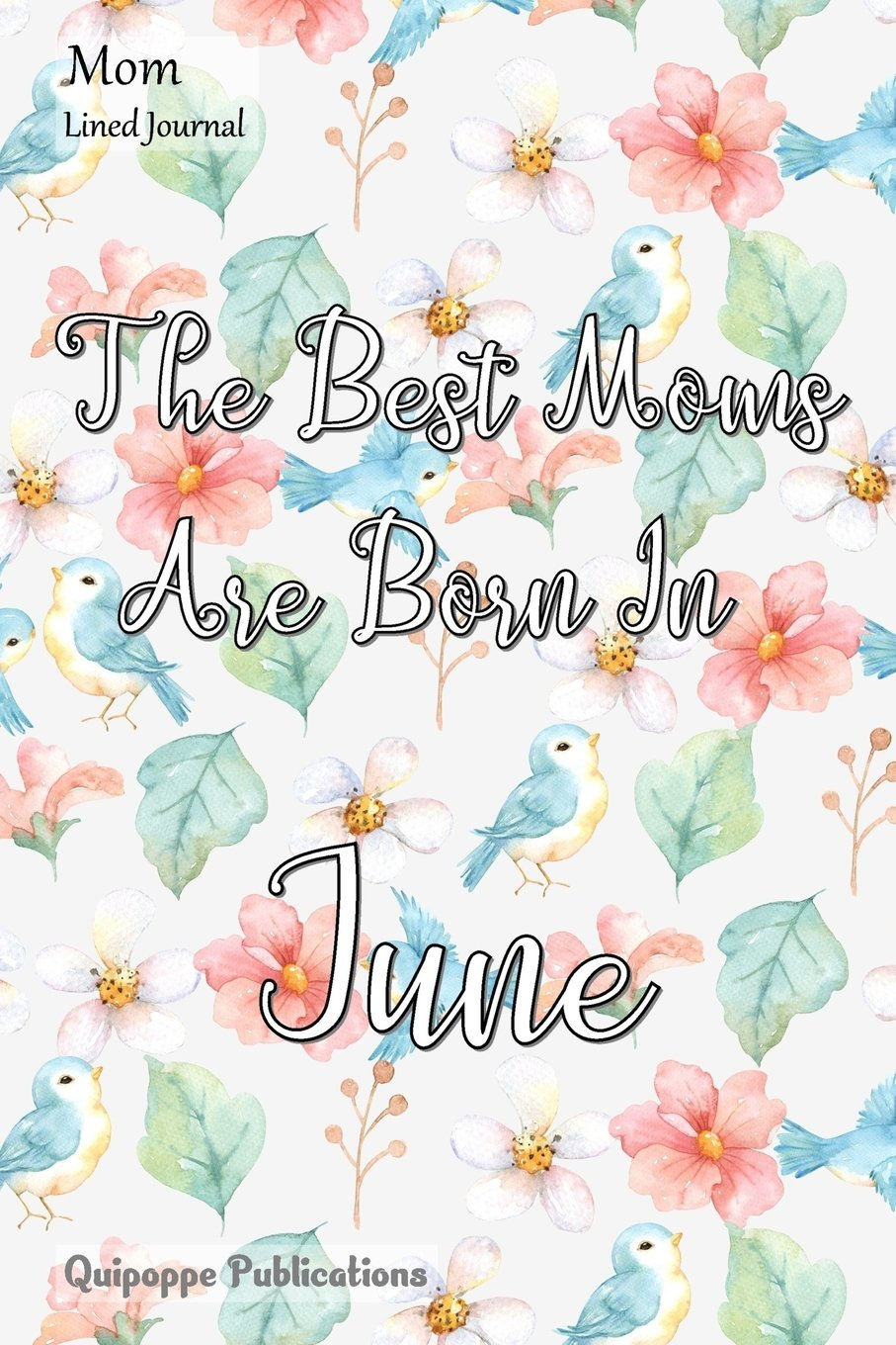 Download Mom Lined Journal: Medium College Ruled Notebook With The Best Moms Are Born In June Cover PDF