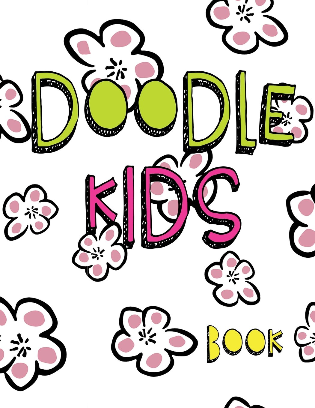 Doodle Kids Book: 8.5 x 11, 120 Unlined Blank Pages For Unguided Doodling, Drawing, Sketching & Writing
