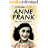 Anne Frank: Her Life and Legacy