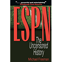 ESPN: The Uncensored History (English Edition)
