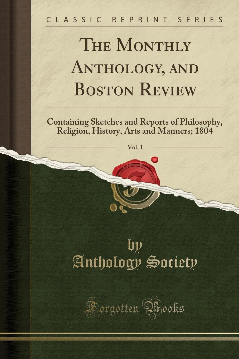 The Monthly Anthology, and Boston Review, Vol. 1: Containing Sketches and Reports of Philosophy, Religion, History, Arts and Manners; 1804 (Classic Reprint) pdf epub