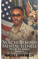 "The Voices Behind Mental Illness Series 5: ""The Life of a Veteran"" Kindle Edition"