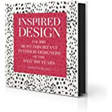 Inspired Design: The 100 Most Important Designers of the Past 100 Years