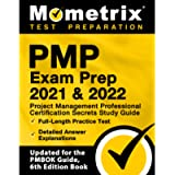 PMP Exam Prep 2021 and 2022: Project Management Professional Certification Secrets Study Guide, Full-Length Practice…