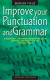 Improve Your Punctuation and Grammar: 3rd edition: Master the Essentials of the English Language and Write with Greater Confidence (How to)