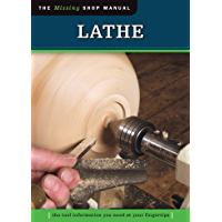 Lathe (Missing Shop Manual): The Tool Information You Need at Your Fingertips