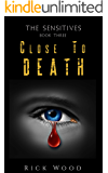 Close to Death (The Sensitives Book 3)
