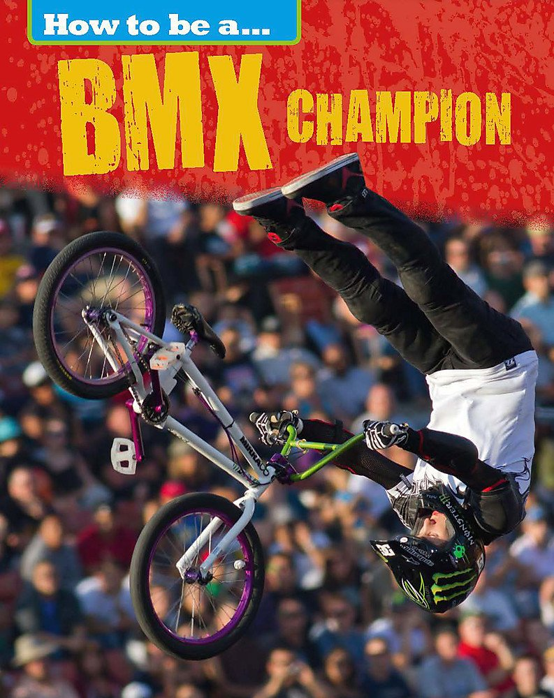 How to be a... BMX Champion (How To Be a Champion) by Franklin Watts (Image #1)