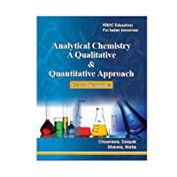 Analytical Chemistry A Qualitative & Quantitative approach (General Techniques) (English Edition)