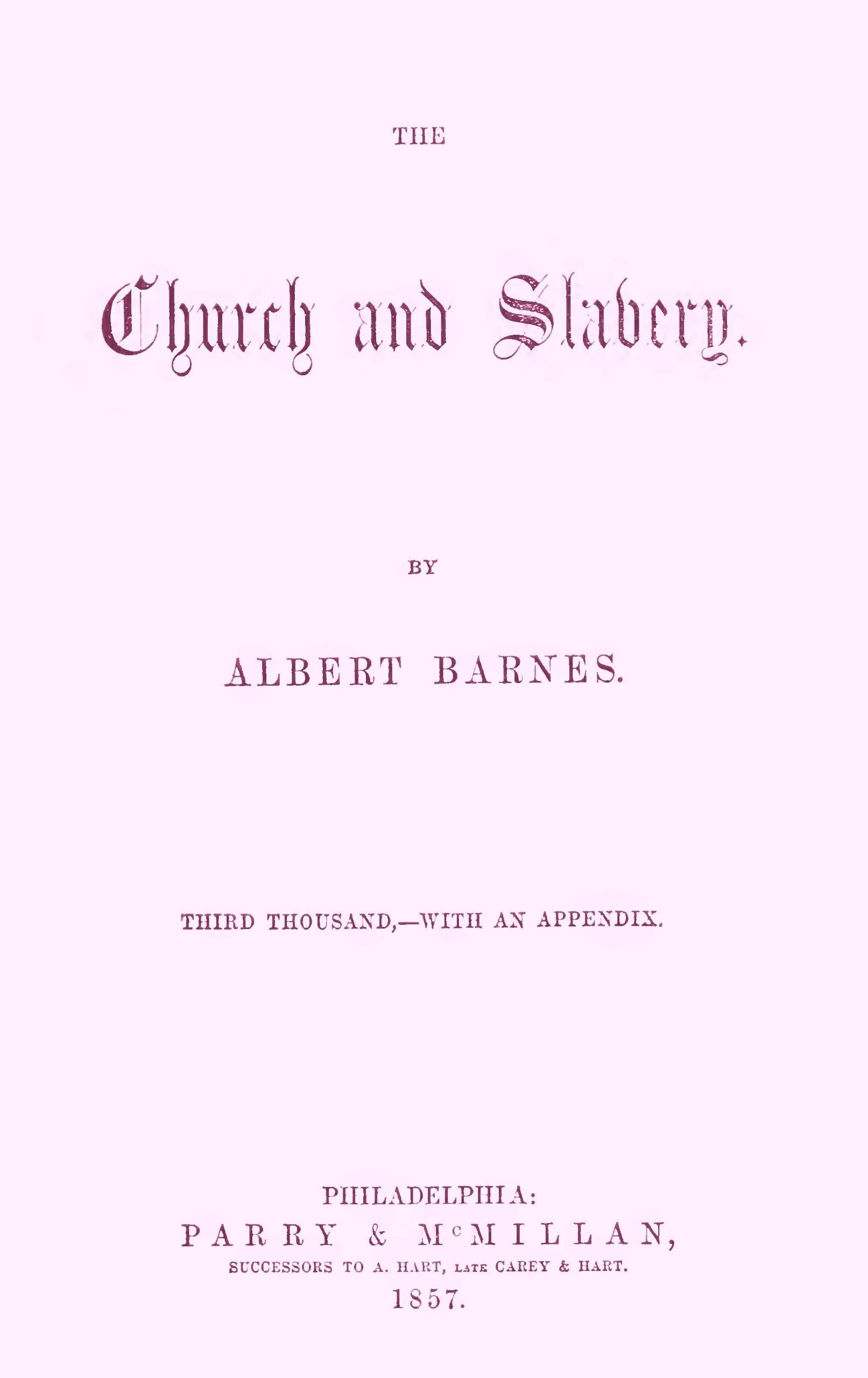 Download THE CHURCH AND SLAVERY BY ALBERT BARNES. WITH AN APPENDIX. PHILADELPHIA 1857 (STUDENT FACSIMILE) pdf