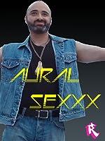 Aural Sexxx