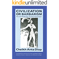 Civilization or Barbarism: An Authentic Anthropology (English Edition)