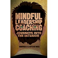 Mindful Leadership Coaching: Journeys into the Interior