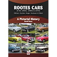 Rootes Cars of the 1950s, 1960s & 1970s - Hillman, Humber, Singer, Sunbeam & Talbot: A Pictorial History