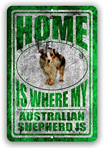 Home is Where My Australian Shepherd Man cave Sign Tin Indoor and Outdoor use 8