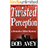 Twisted Perception (A Detective Elliot Mystery Book 1)