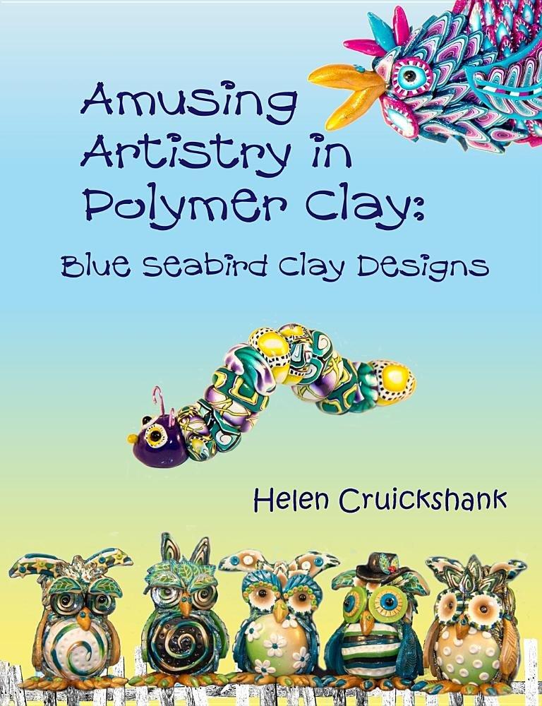 Amusing Artistry with Polymer Clay: Blue Seabird Clay Designs pdf