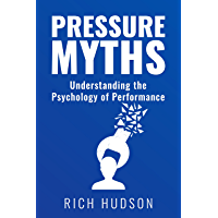 Pressure Myths: Performance Psychology Made Simple