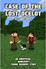 Case of the Lost Ocelot: An Unofficial Minecraft Young Readers Story Kindle Edition