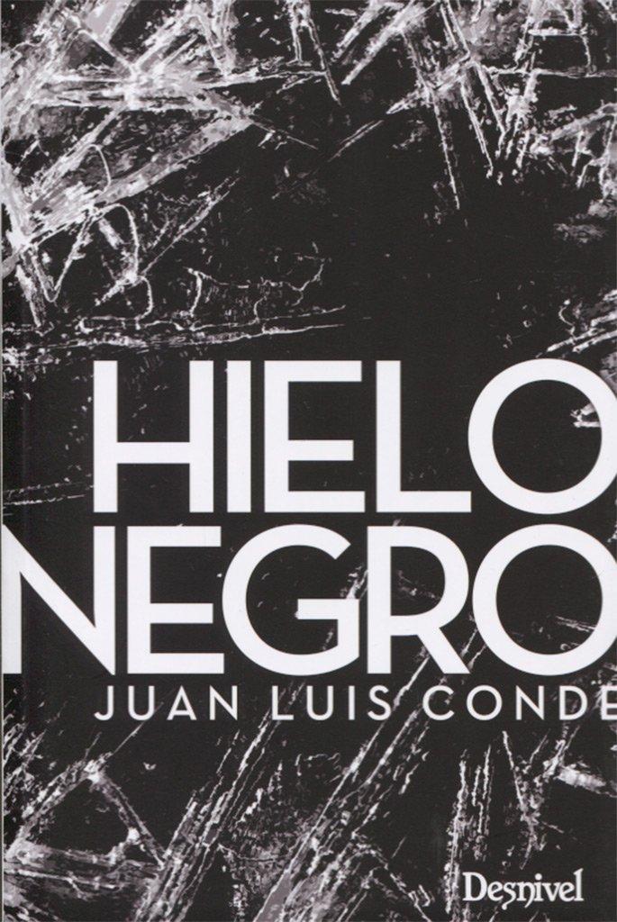 Hielo negro: 139: Amazon.es: Juan Luis Conde Calvo: Libros