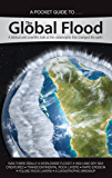 The Global Flood: A biblical and scientific look at the catastrophe that changed the earth (Answers in Genesis Pocket Guides)
