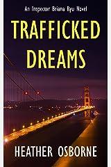 Trafficked Dreams (Inspector Briana Ryu series Book 1) Kindle Edition