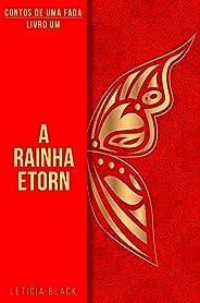 Contos de Uma Fada: A Rainha Etorn (Contos de Um Fada Livro 1)