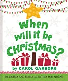 When Will It Be Christmas? 25 Stories and Family Activities for Advent