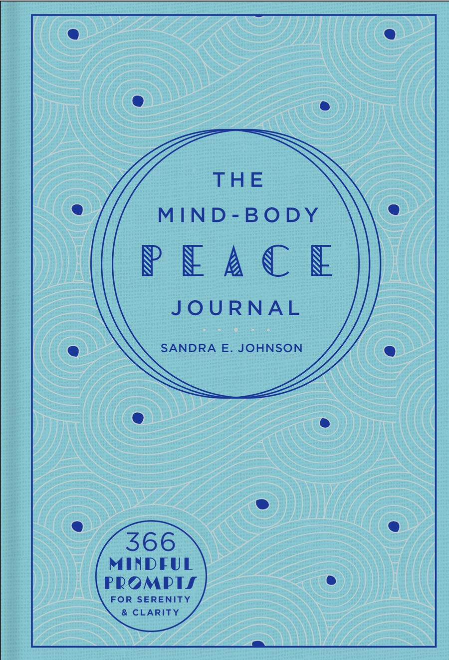 The Mind-Body Peace Journal: 366 Mindful Prompts for Serenity and Clarity (Volume 5) (Gilded, Guided Journals)