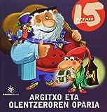 ARGITXO ETA OLENTZEROREN OPARIA (Argitxo Ipuinak)