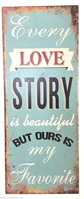 Blechschild Dekoschild Schild EVERY LOVE STORY Liebe Shabby 20x50cm