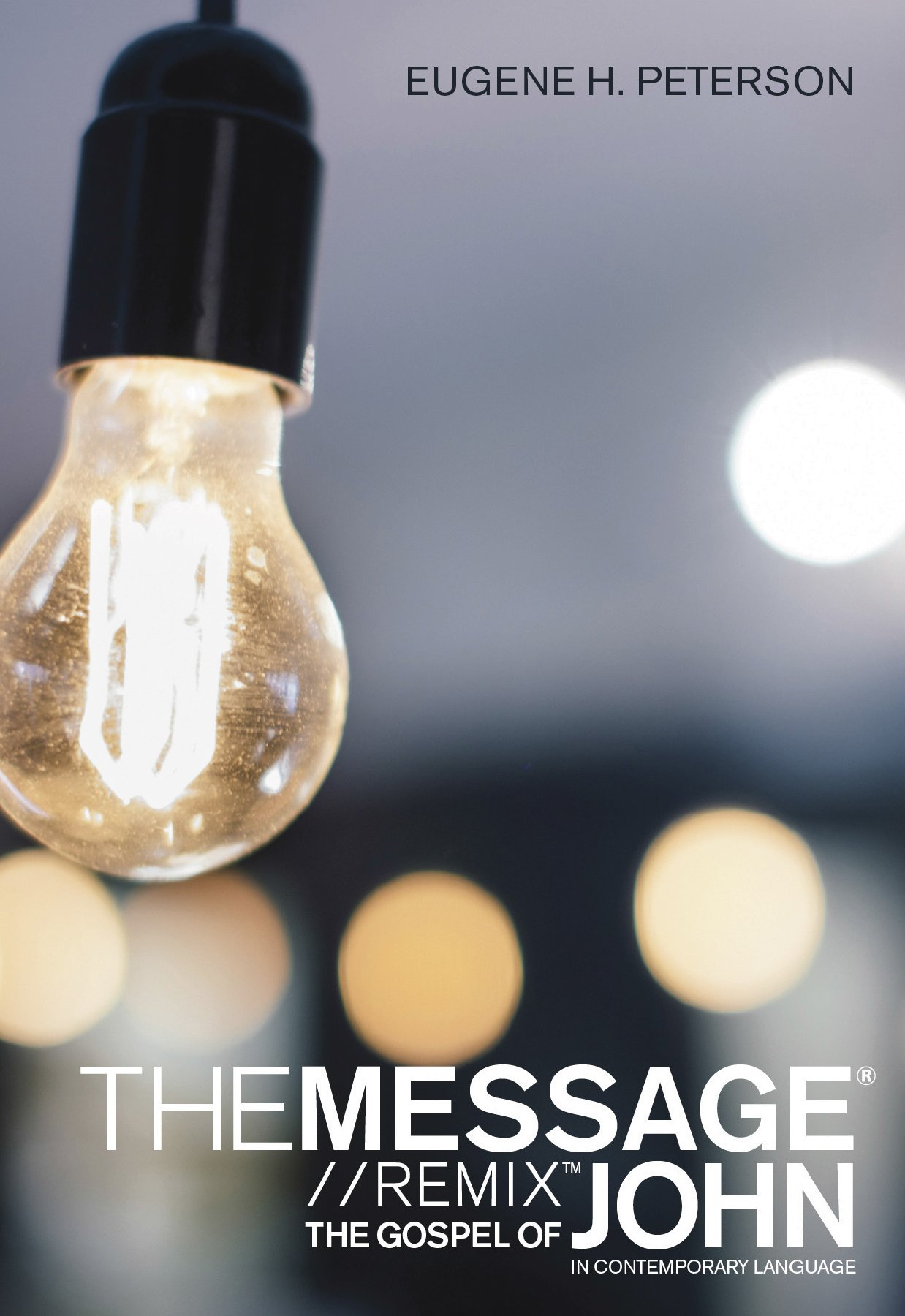 The Message Gospel of John in Contemporary Language: Eugene H. Peterson:  9781615212781: Amazon.com: Books