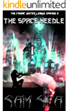 The Space Needle (The Cosmic Justice League Book 2)