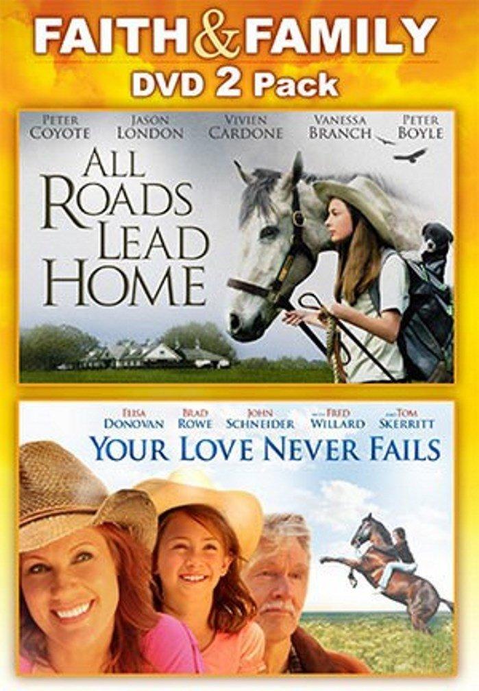 All Roads Lead Home / Your Love Never Fails - Faith & Family DVD 2-Pack