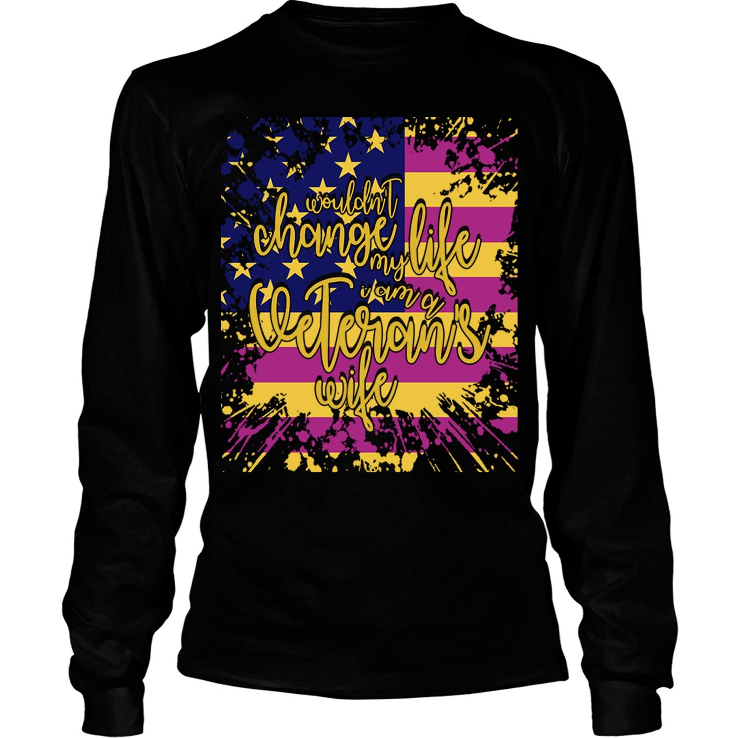 Wouldn T Change My Life Tees I Am A Veteran S Wife T Shirt