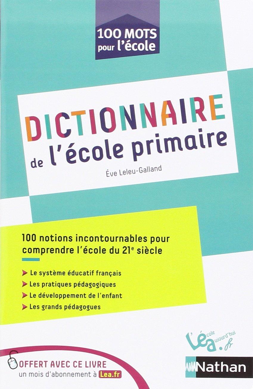 Amazon Fr Dictionnaire De L Ecole Primaire Eve Leleu